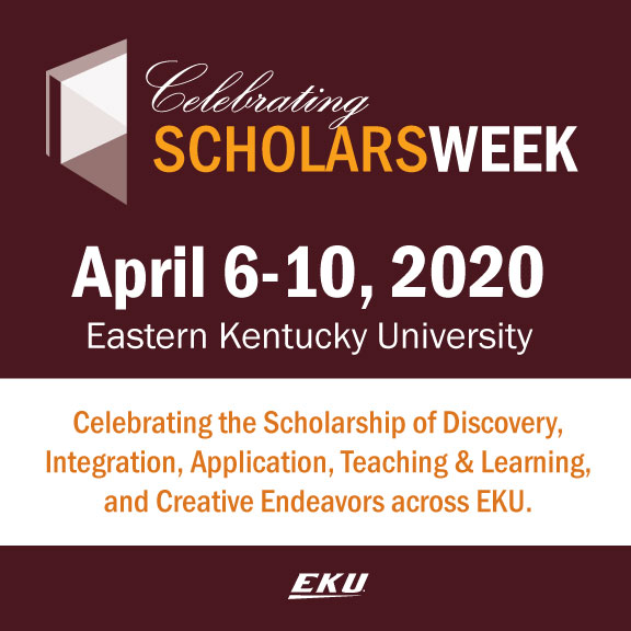 Eku Spring 2020 Calendar Welcome To Scholars Week! | Scholars Week | Eastern Kentucky